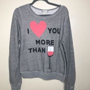 "Wildfox ""Love You More Than Wine"" Sweatshirt"